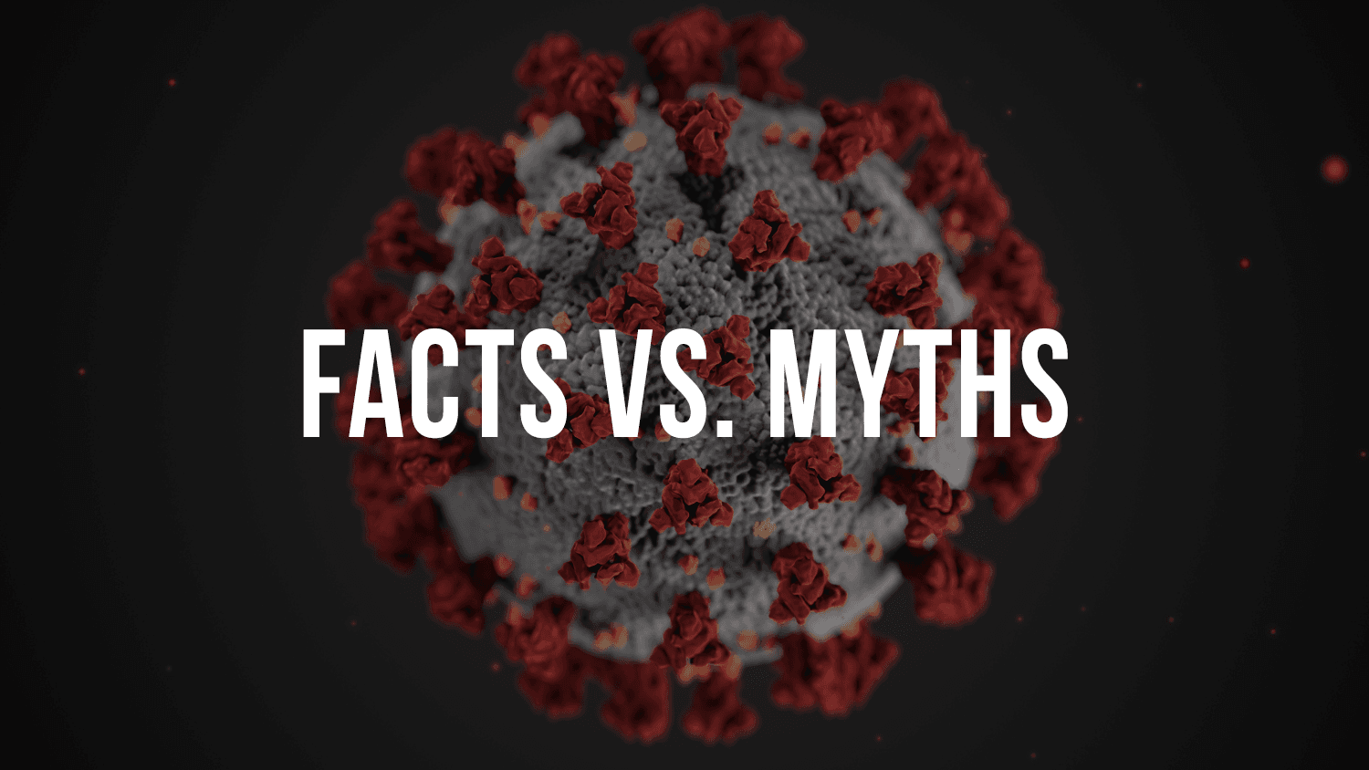 Facts vs Myths Graphic with Coronvirus in background